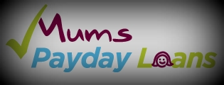 Mums Payday Loans